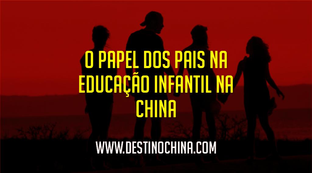 O papel dos pais na educação infantil na China Influência do país na educação infantil na China