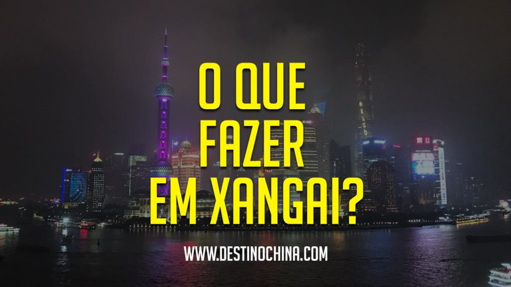 O que fazer em Xangai Atividades para se fazer em Xangai