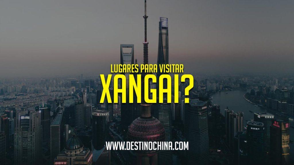 Lugares para visitar em Xangai Lugares para visitar em Xangai
