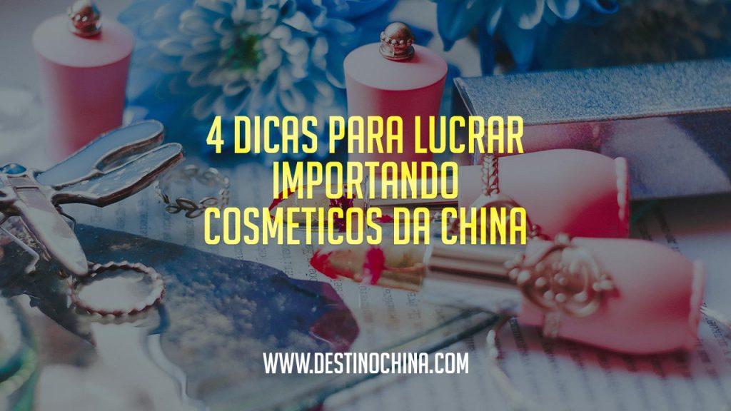 4 Dicas para lucrar importando cosméticos da China 4 Dicas para obter lucro com produtos de beleza importados da China