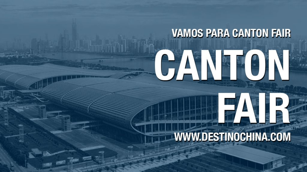 Vamos para a Canton Fair? Projeto para viajar a Canton Fair na China