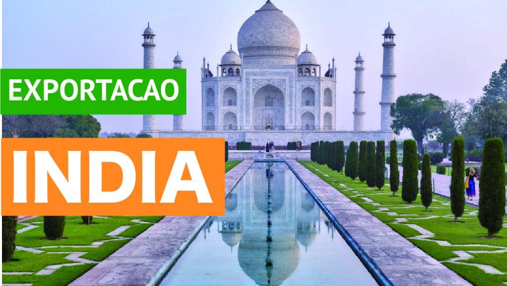 Exportação do Brasil para a Índia Exportação do Brasil para a Índia grandes oportunidades
