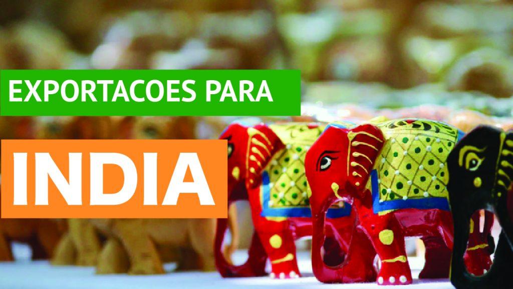 Exportações do Brasil para a Índia Produtos sendo exportados do Brasil diretamente para a Índia