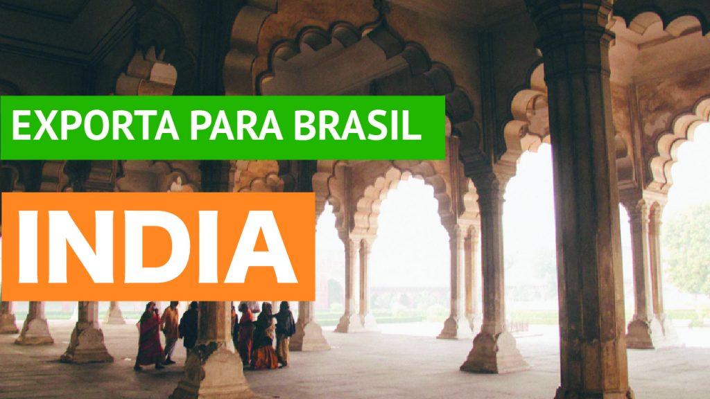 O que a Índia exporta para o Brasil? Itens que a Índia faz a exportação para o Brasil?