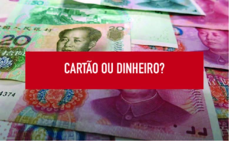Cartão de credito na China Cartão ou dinheiro para fazer compras na China
