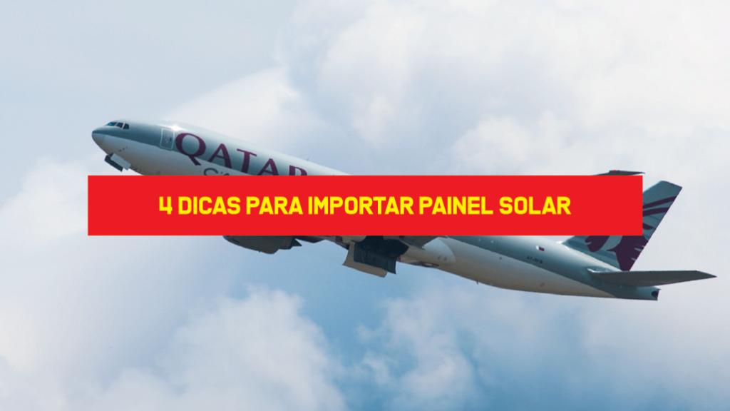 4 Dicas para Importar Painel Solar Idéias para importar painel solar