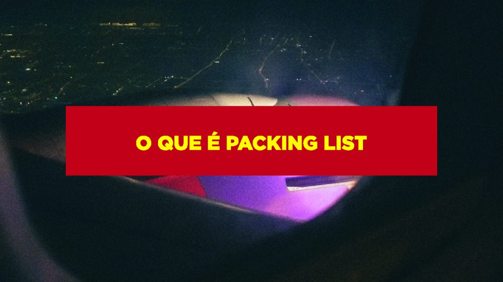 O que é Packing List O que é packing list?
