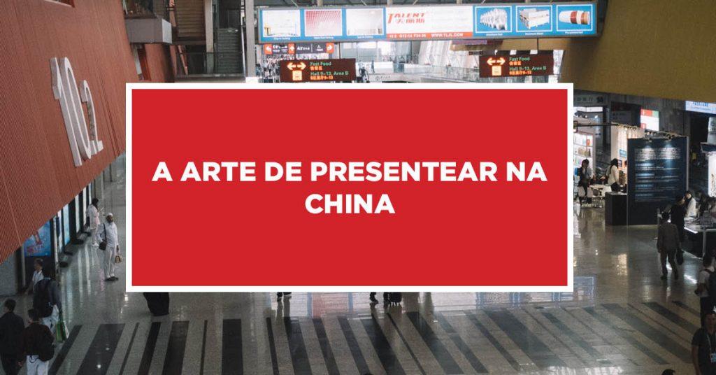 A arte de presentear na China Presentear na China é uma arte