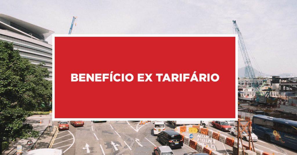 Benefício ex tarifário Vantagens ex tarifário na China