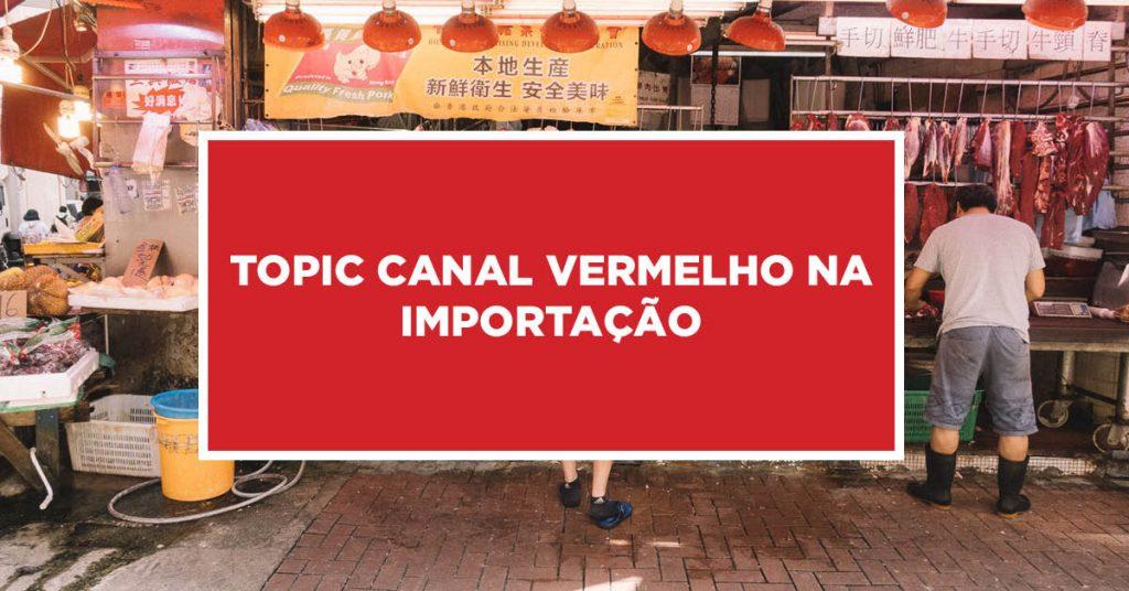 Canal Vermelho na Importação Situação de canal vermelho para os importados