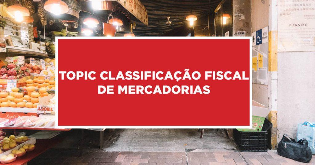 Classificação Fiscal de Mercadorias Seleção fiscal de produtos