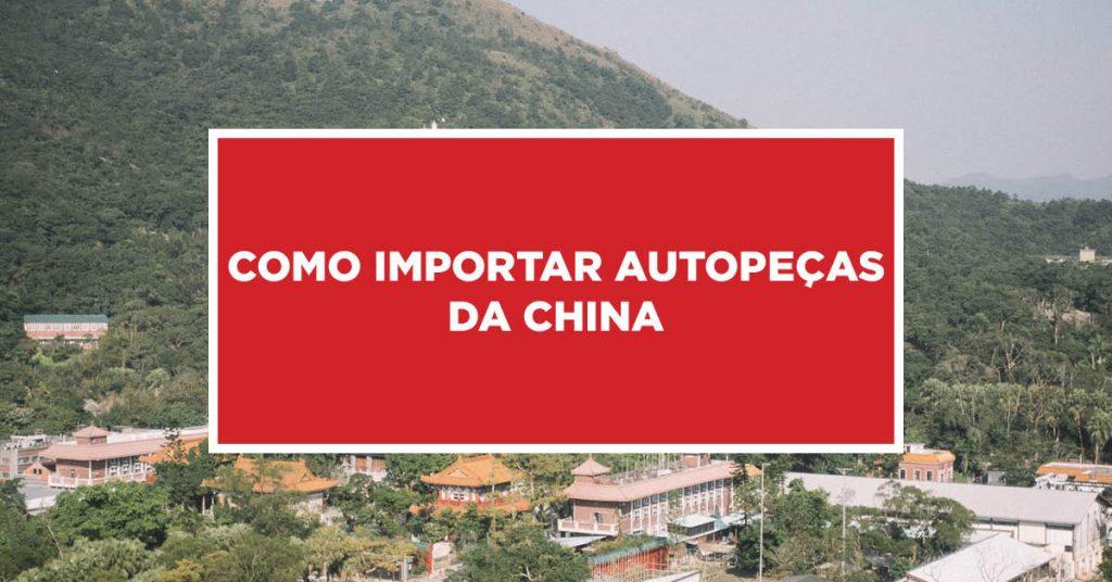 Como importar autopeças da China Trâmites para importação de autopeças vindas da China