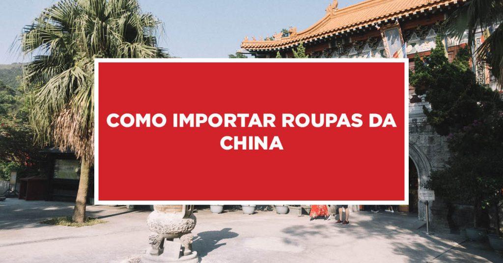Como importar roupas da China Passo a passo para importação próspera de vestuário da China