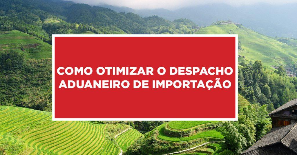 Como otimizar o despacho aduaneiro de importação Processo correto na otimização do espaço aduaneiro de importados da China