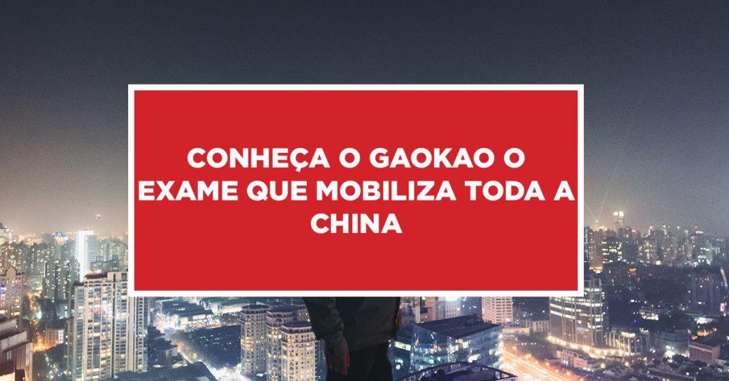 Conheça o gaokao o exame que mobiliza toda a China China mobilizada em razão do gaokao, exame bem conhecido