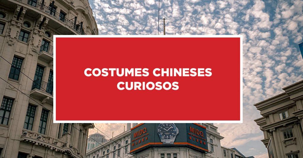 Costumes Chineses Curiosos Curiosos costumes da China