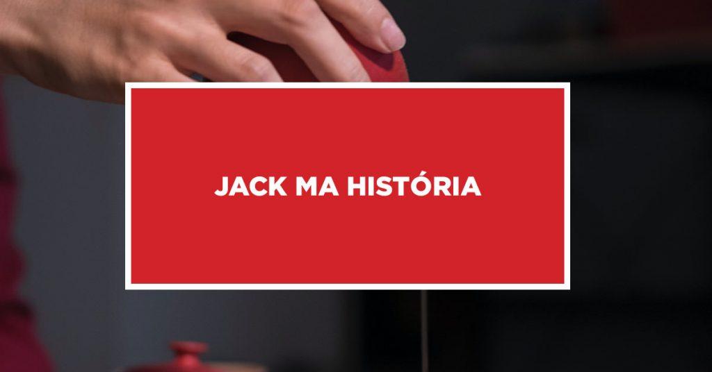 Jack Ma história Descobrindo história de Jack Ma na China