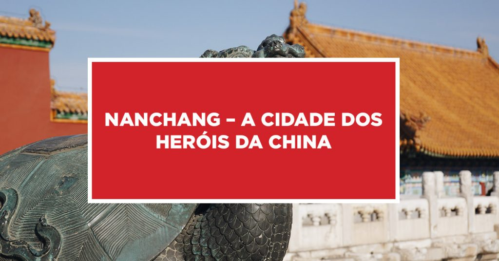 Nanchang – A Cidade dos Heróis da China Impressionante Nanchang, cidade honrosa dos heróis da China