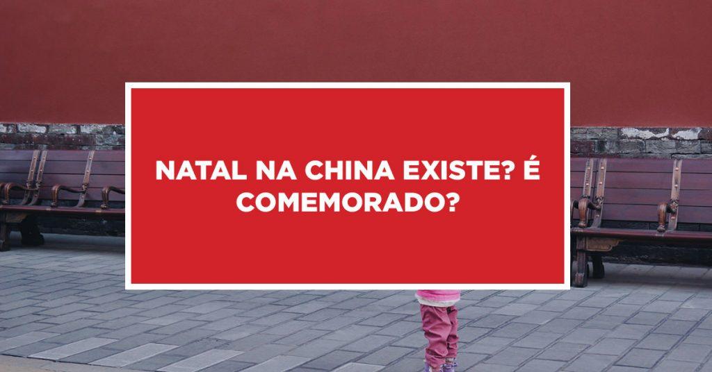 Natal na China existe? É comemorado? Comemoração no natal na China