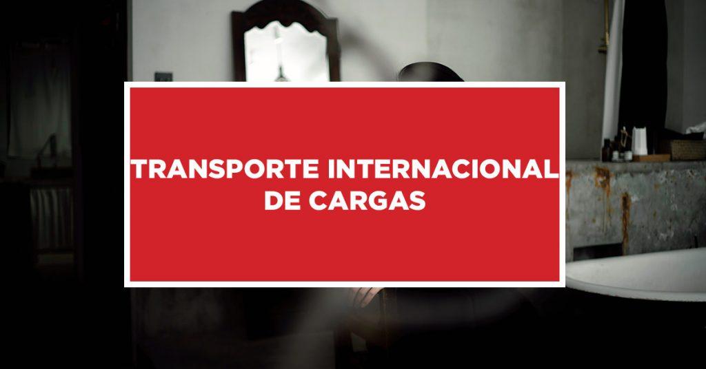 Transporte Internacional de Cargas Ações realizadas no transporte internacional de cargas