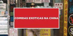 Comidas exoticas na China Alimentos diferenciados na China