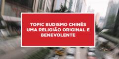 Budismo chinês uma religião original e benevolente Budismo, religião original chinesa baseada na benevolência