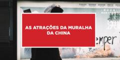 As atrações da muralha da China As atrações para alegrar turistas na visita a muralha da China