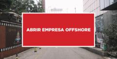 Abrir empresa offshore Abrir empresa offshore na China