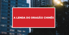 A Lenda do Dragão Chinês História da lenda do Dragão da China